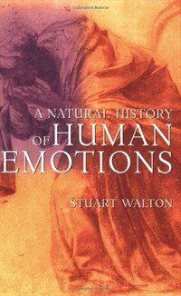 A natural history of human emotions 1st Grove Press pbk. ed