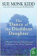 [중고] The Dance of the Dissident Daughter: A Woman's Journey from Christian Tradition to the Sacred Feminine (Paperback)