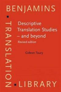 Descriptive translation studies-and beyond 2nd expanded ed