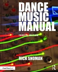 Dance Music Manual (Paperback, 4 New edition)