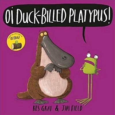 Oi Duck-billed Platypus! (Hardcover)
