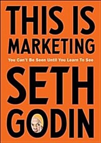 This is Marketing : You Cant Be Seen Until You Learn To See (Paperback)