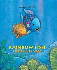 Rainbow Fish Finds His Way (Library)
