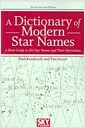 A Dictionary of Modern Star Names: A Short Guide to 254 Star Names and Their Derivations (..