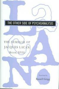 The seminar of Jacques Lacan. 17, The other side of psychoanalysis