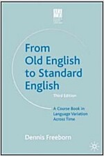 From Old English to Standard English : A Course Book in Language Variations Across Time (Paperback, 3rd ed. 2006)
