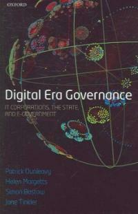 Digital era governance : IT corporations, the state, and E-government