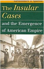 The Insular Cases And the Emergence of American Empire (Paperback)