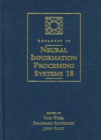 Advances in Neural Information Processing Systems. 18 : Proceedings of the 2005 Conference