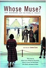 Whose Muse?: Art Museums and the Public Trust (Paperback)