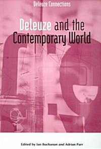 Deleuze and the Contemporary World (Paperback)