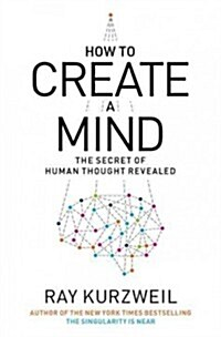 How to Create a Mind (Hardcover)