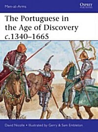 The Portuguese in the Age of Discovery c.1340-1665 (Paperback)