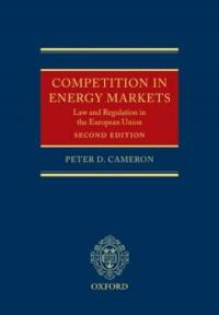 Competition in energy markets : law and regulation in the European Union 2nd ed