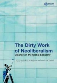 The dirty work of neoliberalism : cleaners in the global economy