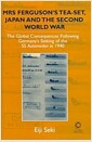 Mrs Fergusons Tea-Set, Japan and the Second World War: The Global Consequences Following ..