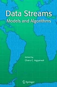 Data Streams: Models and Algorithms (Hardcover)