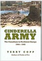 Cinderella Army: The Canadians in Northwest Europe 1944-1945 (Hardcover)