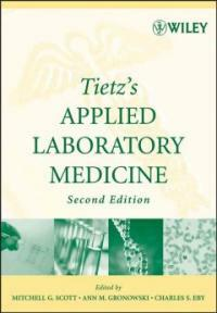 Tietz's applied laboratory medicine 2nd ed., Expanded and updated