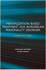 Mentalization-based Treatment for Borderline Personality Disorder : A Practical Guide (Paperback)