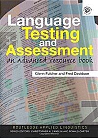Language Testing and Assessment : An Advanced Resource Book (Paperback)