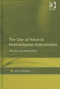 The use of force in humanitarian intervention : morality and practicalities