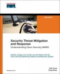 Security threat mitigation and response : understanding Cisco security MARS