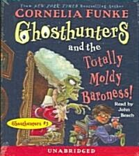 Ghosthunters and the Totally Moldy Baroness! (Audio CD, Unabridged)