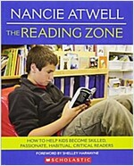 The Reading Zone: How to Help Kids Become Skilled, Passionate, Habitual, Critical Readers (Paperback)