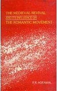 Mediaeval Revival and Its Influence on the Romantic Movement (Hardcover)