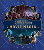 Fantastic Beasts: The Crimes of Grindelwald: Movie Magic (Hardcover)