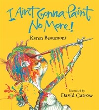 I Ain't Gonna Paint No More! (Board Books)