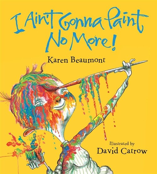 I Aint Gonna Paint No More! (Board Books)