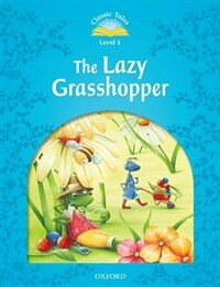 Classic Tales Level 1-11: The Lazy Grasshopper (MP3 pack) (Book & MP3 download , 2nd Edition)
