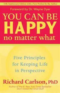 You Can Be Happy No Matter What: Five Principles for Keeping Life in Perspective (Paperback, 15, Anniversary)