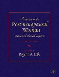 Treatment of the postmenopausal woman : basic and clinical aspects / 3rd ed