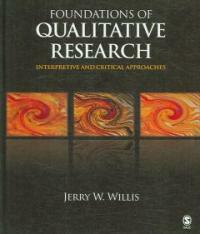 Foundations of qualitative research : interpretive and critical approaches