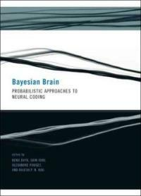 Bayesian brain : probabilistic approaches to neural coding