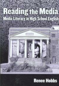 Reading the media : media literacy in high school English
