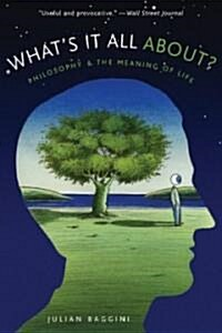 Whats It All About?: Philosophy and the Meaning of Life (Paperback)