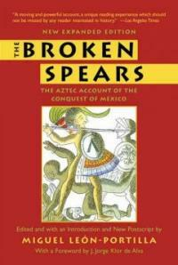 The Broken Spears 2007 Revised Edition: The Aztec Account of the Conquest of Mexico (Paperback)