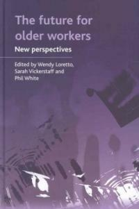 The future for older workers : new perspectives
