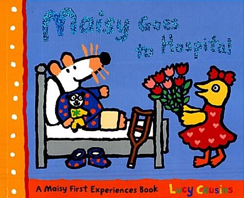 Maisy Goes to the Hospital (Hardcover)