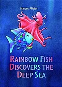 Rainbow Fish Discovers the Deep Sea (Paperback)