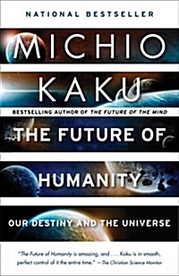 The Future of Humanity: Our Destiny in the Universe (Paperback)