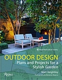 Outdoor Design: Projects and Plans for a Stylish Garden (Hardcover)
