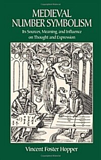 Medieval Number Symbolism: Its Sources, Meaning, and Influence on Thought and Expression (Paperback)