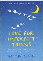 Love for Imperfect Things : The Sunday Times Bestseller: How to Accept Yourself in a World Striving for Perfection (Hardcover)