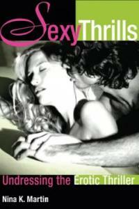 Sexy thrills : undressing the erotic thriller