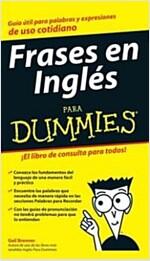 Frases En Ingl? Para Dummies (Paperback)